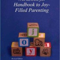 Joy-Filled Parenting Workbook